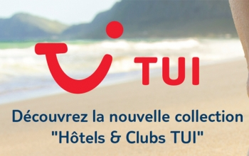 "La nouvelle collection ""Hôtels & Clubs TUI"""